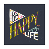 Be Happy Enjoy Life Hand Lettering Quote. Hand Drawn Typography Poster Can Be Used for T-Shirt An