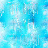 The Best Is Yet - Square