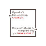 If You Don't like Something Change It. Inspirational Saying. Motivational Quote. Creative Vector Ty