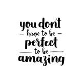 Motivational Quote - Be Amazing, Not Perfect. Hand Written Brush Lettering on White Isolated Backgr
