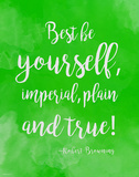 Be Yourself - Robert Browning Diversity Quote Poster
