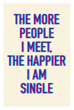 The Happier I Am Single