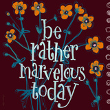 Be Rather Marvelous