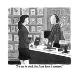 """""""""""It's not in stock, but I can have it written."""""""" - New Yorker Cartoon"""