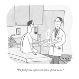"""""We find pizza softens the blow of bad news."""" - New Yorker Cartoon"