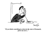 """""""""""If you think something is rotten in the state of Denmark, press one now..?"""""""" - Cartoon"""