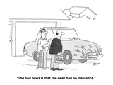 """""""""""The bad news is that the deer had no insurance."""""""" - Cartoon"""