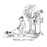 """""Remember, you're in charge."""" - New Yorker Cartoon"