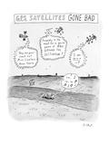 G.P.S. Satellites Gone Bad - New Yorker Cartoon