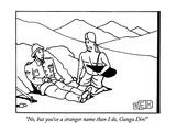 """""""""""No, but you've a stranger name than I do, Gunga Din!"""""""" - New Yorker Cartoon"""