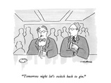 """""Tomorrow night let's switch back to gin."""" - New Yorker Cartoon"