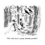 """""""""""This whole forest is getting unbearably gentrified."""""""" - New Yorker Cartoon"""