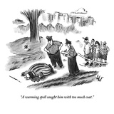 """""A warming spell caught him with too much coat."""" - New Yorker Cartoon"