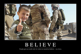 Believe: Inspirational Quote and Motivational Poster