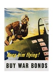 Keep Him Flying! Buy War Bonds Poster