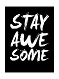 Stay Awesome Black