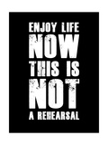 Enjoy Life Now Black