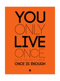 You Only Live Once Orange