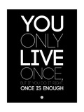 You Only Live Once Black