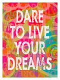 Dare To Live Your Dreams