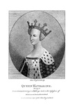 Catherine of Valois (1401-143), Queen Consort of King Henry V, 1792