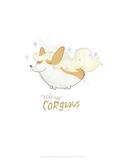 You are Corgeous - Hannah Stephey Cartoon Dog Print