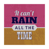 It Can't Rain All the Time 1