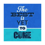 The Best Is Yet to Come 1