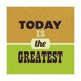 Today Is the Greatest 1