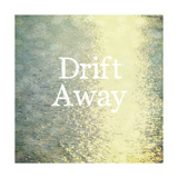 Drift Away