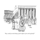 """""Hey, would you mind taking a quick sculpture of me and my family?"""" - New Yorker Cartoon"