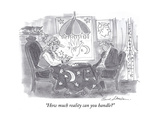 """""""""""How much reality can you handle?"""""""" - Cartoon"""