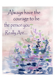 Always Have The Courage