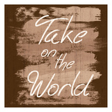 Take The World