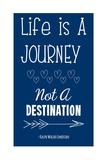 Life is a Journey -Ralph Waldo Emerson