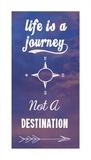 Life Is A Journey Not A Destination