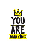 You are Amazing. King