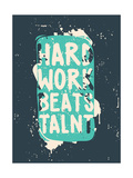 Poster. Hard Work Beats Talent
