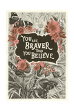 You Are Braver Than You Believe Kunstdruck