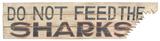Feed The Sharks Wood Sign Placa de madeira