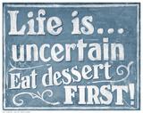 Eat Dessert First Julisteet tekijänä J. Larson