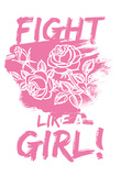 Fight Like A Girl! - Pink Pósters