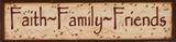 Faith, Family, Friends Pósters por Kim Klassen