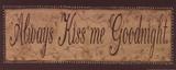 Dame siempre el beso de buenas noches, en inglés Pósters por Kim Klassen