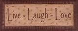 Live Laugh Love Posters by Kim Klassen