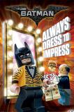 Lego Batman- Always Dress To Impress Posters