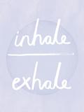 Prana - Inhale - Exhale Art par Sasha Blake