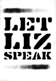 Let Liz Speak - Noir Spray Stencil Poster