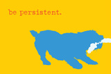 Persistent - Yellow Version Signe en plastique rigide par  Dog is Good