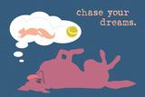 Chase Dreams - Blue & Purple Version Signe en plastique rigide par  Dog is Good